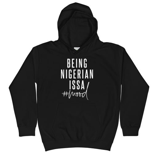 Being Nigerian Kids Hoodie - Efizy Tees