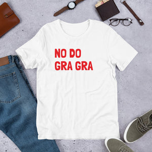 No do Gra Gra Short-Sleeve Unisex T-Shirt - Efizy Tees