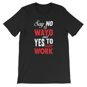 Say No to Wayo Short-Sleeve Unisex T-Shirt +Colors - Efizy Tees