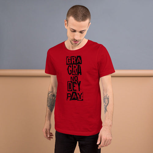 Gra Gra No Pay Short-Sleeve Unisex T-Shirt +Colors - Efizy Tees