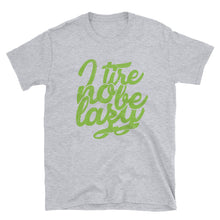 Load image into Gallery viewer, Tire no be Lazy Short-Sleeve Unisex T-Shirt +Colors - Efizy Tees