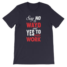 Load image into Gallery viewer, Say No to Wayo Short-Sleeve Unisex T-Shirt +Colors - Efizy Tees