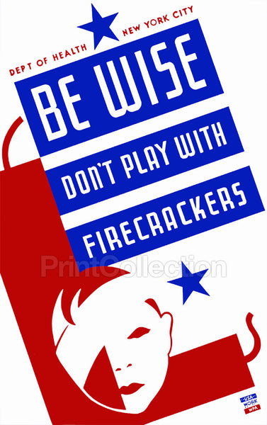 Be Wise Don't Play With Firecrackers