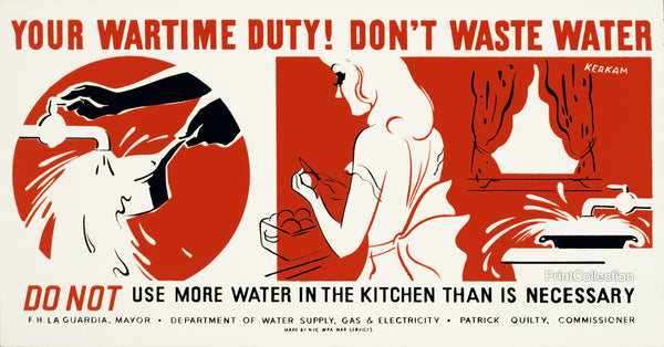 Your Wartime Duty! Don't Waste Water Do not use more water in the kitchen