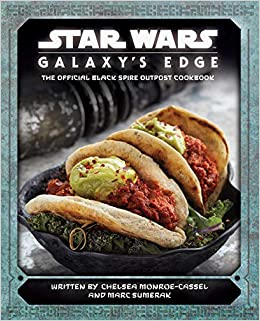 Star Wars: Galaxy's Edge: The Official Black Spire Outpost Cookbook | Grognard Games