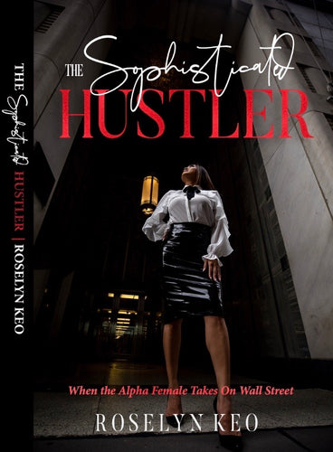Roselyn Keo: The Sophisticated Hustler [Book]