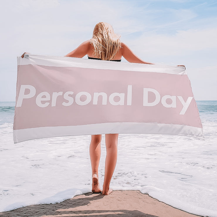 Personal Day Beach Towel
