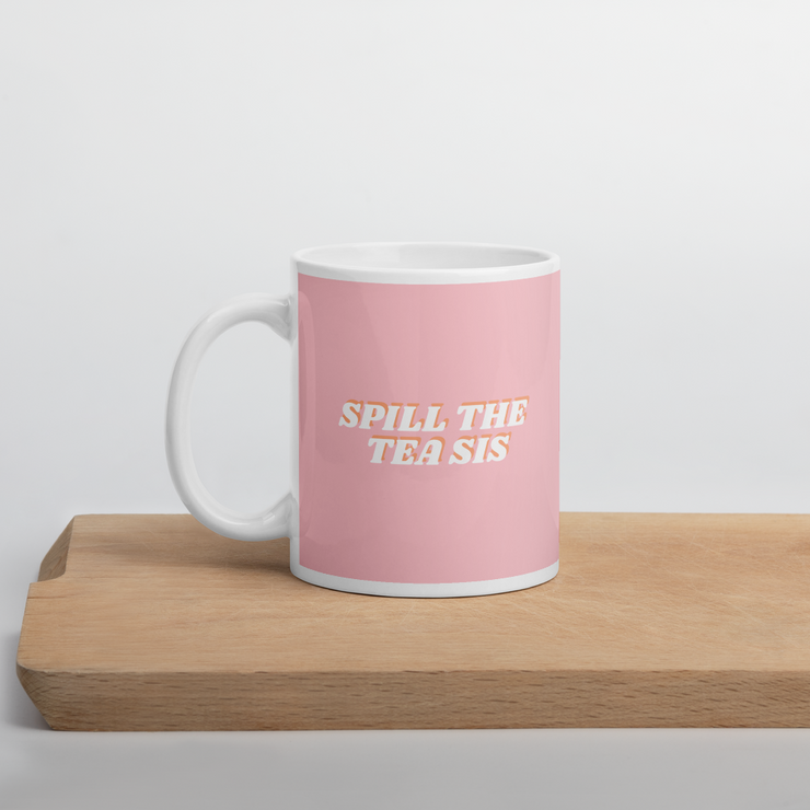 Spill the Tea Sis Mug