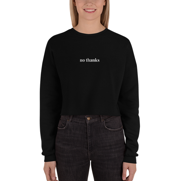 'No Thanks' Comfy Crop Sweatshirt