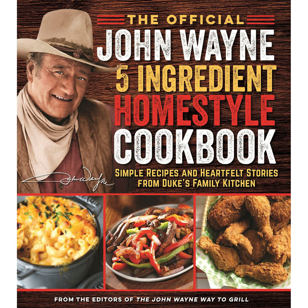 John Wayne 5 Ingredient Homestyle Cookbook