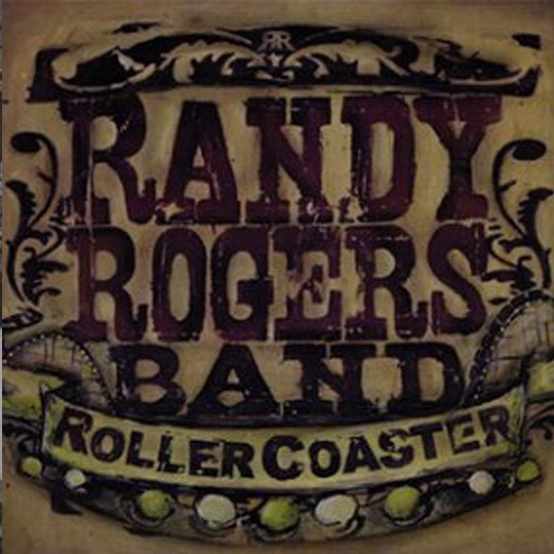 Randy Rogers Rollercoaster CD
