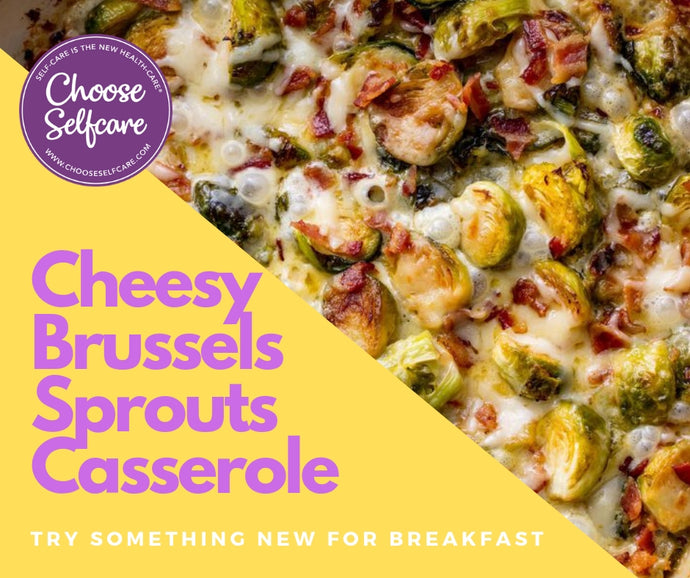 New Breakfast Option Your Picky Eaters Will Love:  Cheesy Brussels Sprouts Casserole
