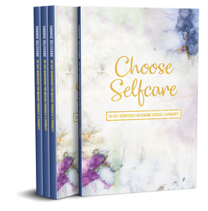 Choose Selfcare: 90 Day Workbook For Making Yourself A Priority - ChooseSelfcare