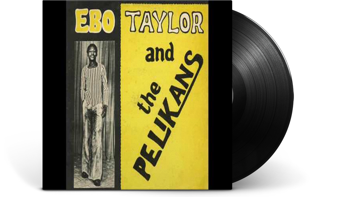 Vinyl - Ebo Taylor : Ebo Taylor And The Pelikans - The Record Hub