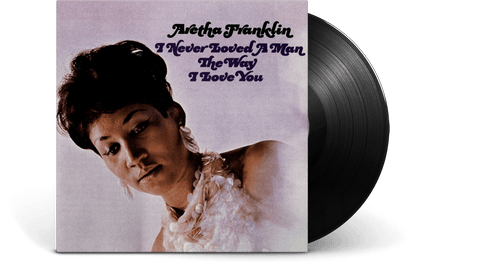 Vinyl - Aretha Franklin <br> I Never Loved a Man the Way I Love You - The Record Hub