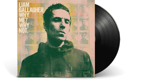 Liam Gallagher <br> Why Me? Why Not.