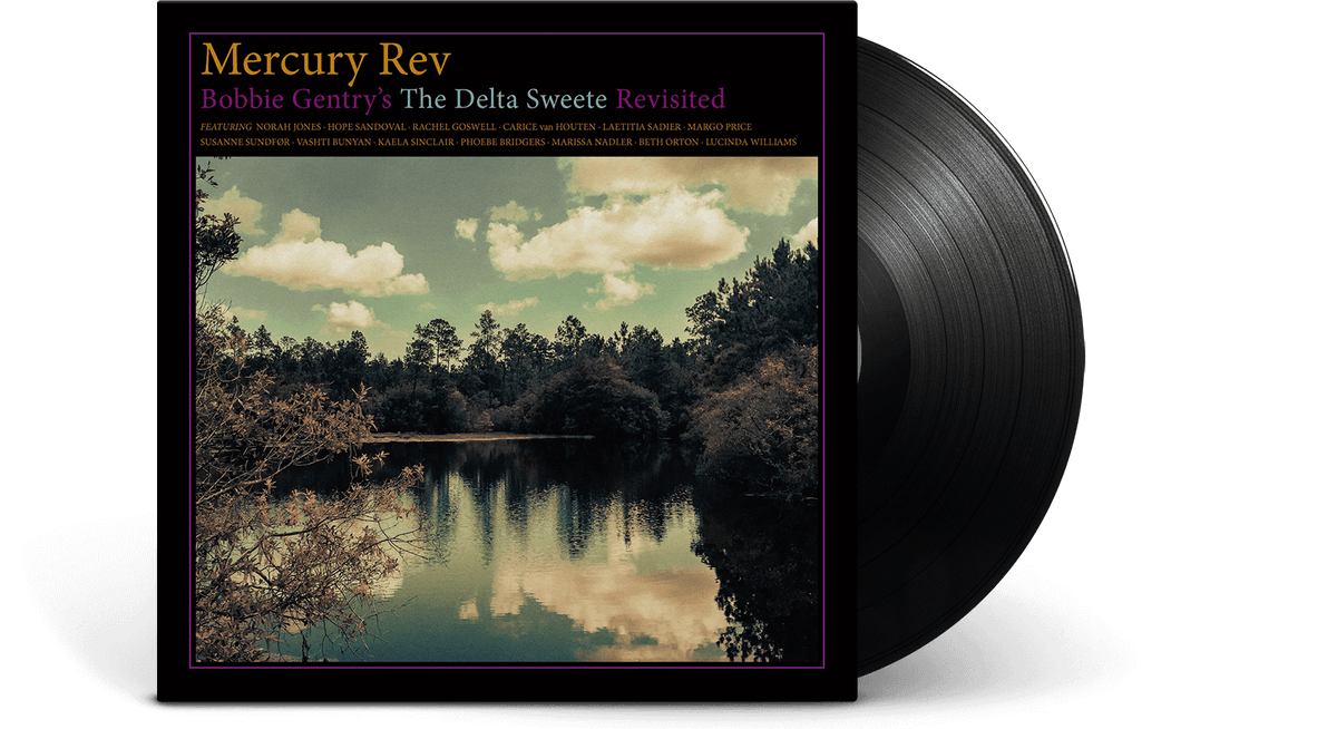 Vinyl - Mercury Rev : Bobbie Gentry's The Delta Sweete Revisited - The Record Hub