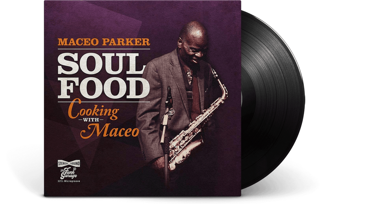 Vinyl - Maceo Parker : Soul Food - Cooking With Maceo - The Record Hub