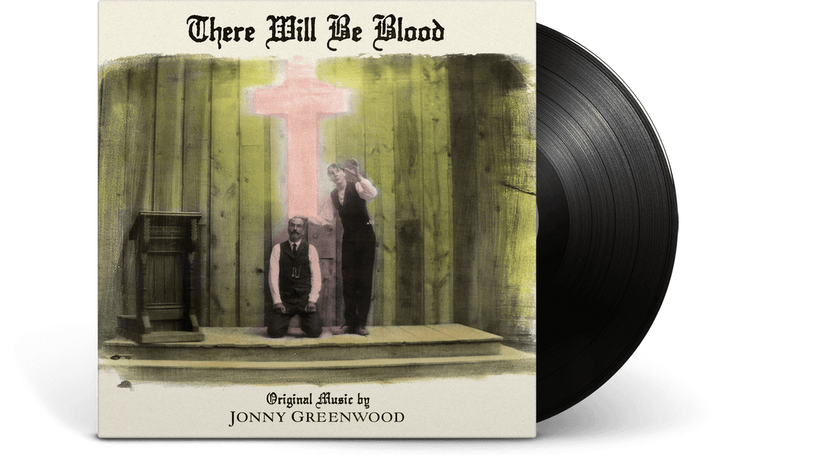 Vinyl - Jonny Greenwood : There Will Be Blood (Music from the Motion Picture) - The Record Hub