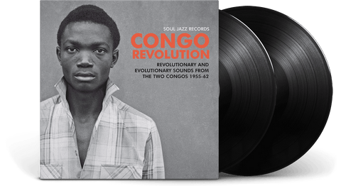 Vinyl - Various Artists : Soul Jazz Records presents CONGO REVOLUTION – Revolutionary and Evolutionary Sounds from the Two Congos 1955-62 - The Record Hub