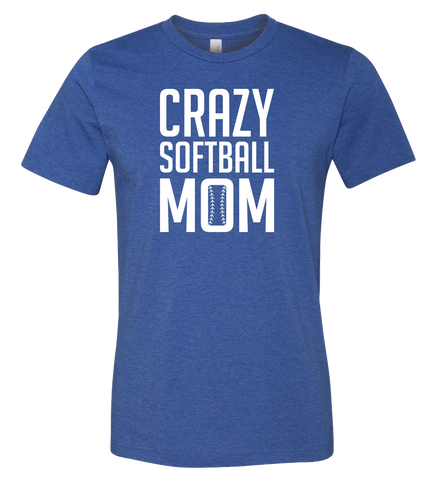 Crazy Softball Mom T-Shirt (more colors available)