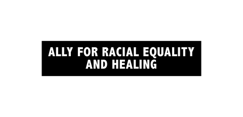 Ally for Racial Equality and Healing