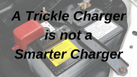 Trickle chargers are not smarter chargers