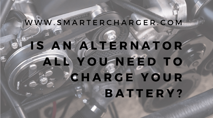 Is an alternator all you need to charge your battery?