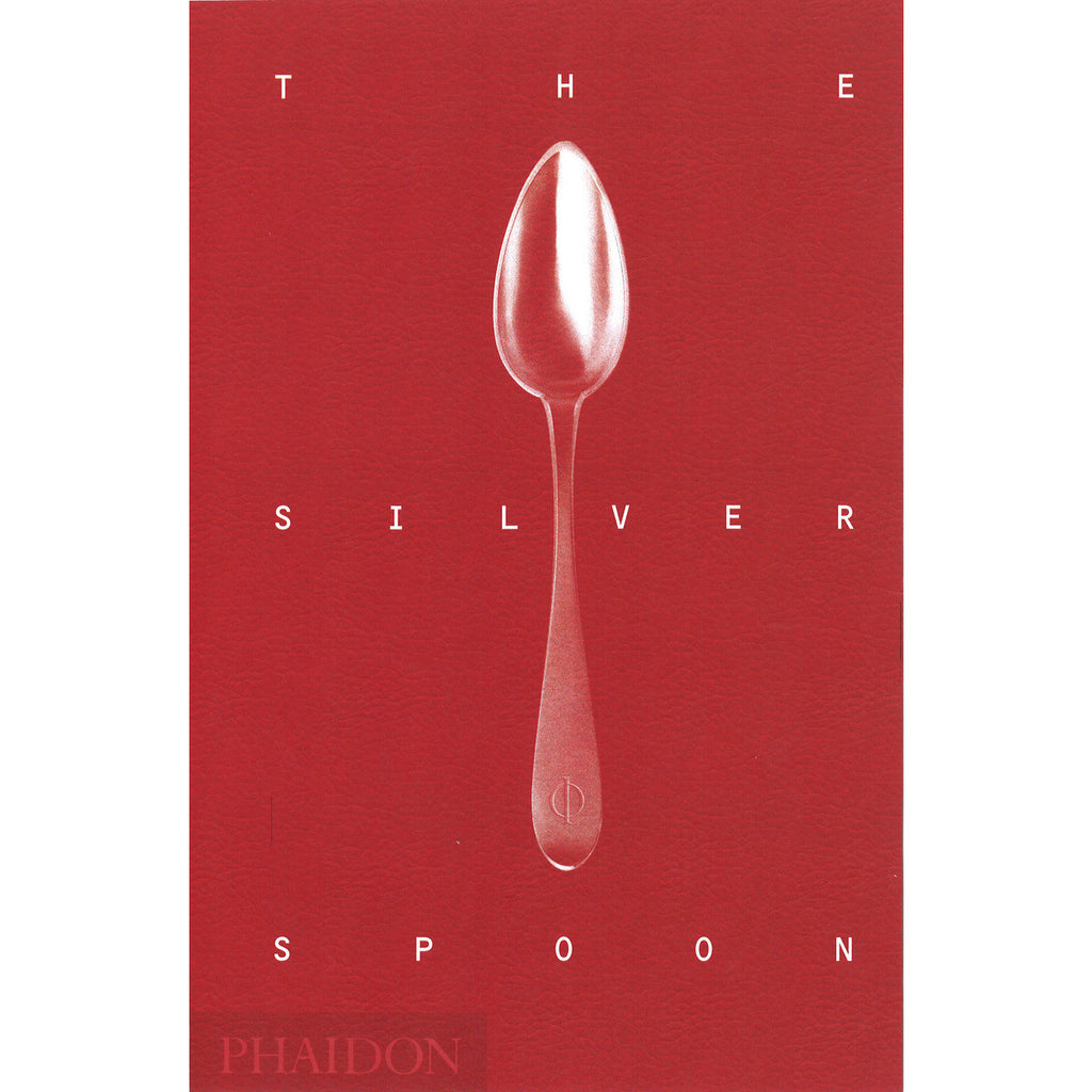 The Silver Spoon Cook Book - Phaidon Press