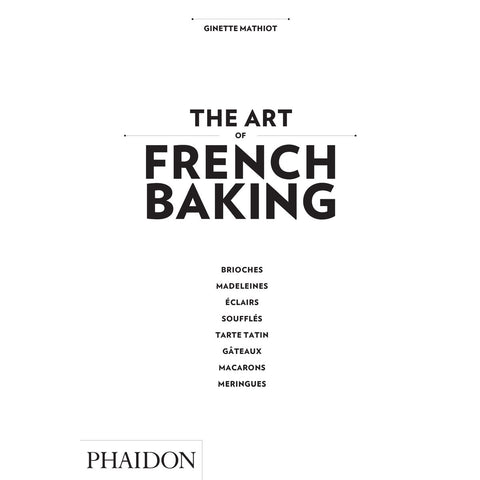 The Art Of French Baking Cook Book - Phaidon Press