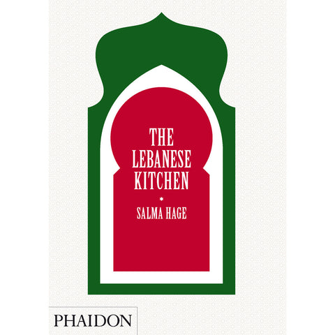 The Lebanese Kitchen Cook Book - Phaidon Press