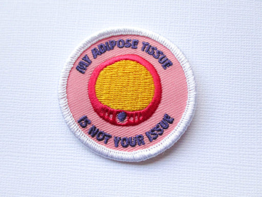 Girth Guides My Adipose Tissue Is Not Your Issue, Fat Activist Patch
