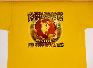 Teacher Change The World One Student At A Time.