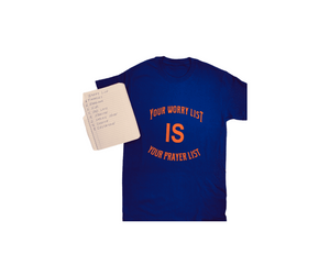 Your Worry List IS Your Prayer List Tee
