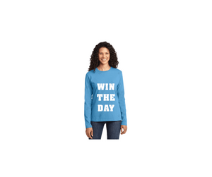 Win the Day. Ladies Long Sleeve Tee
