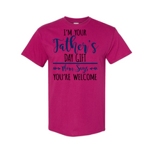 Load image into Gallery viewer, I'm Your Father's Day Gift Tee