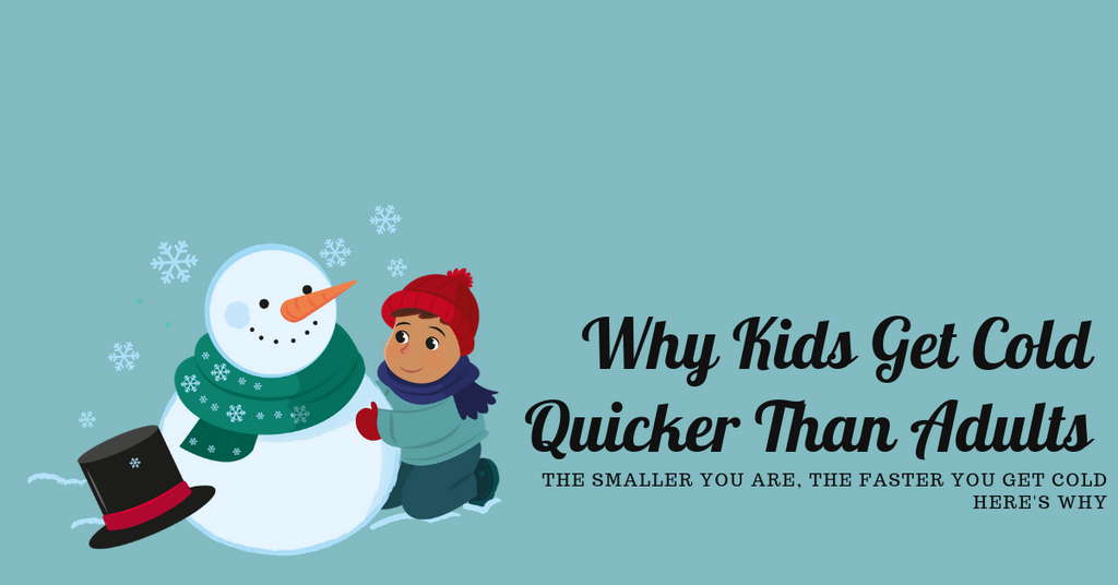 Why Kids Get Cold Quicker (Illustrated)