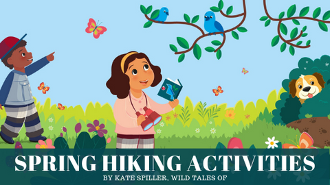 Celebrate the Season: Favorite Spring Hiking Activities and Tips