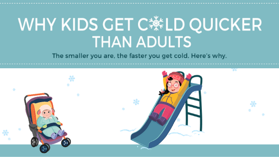 Why Kids Get Cold Quicker