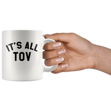 It's All Tov Mug