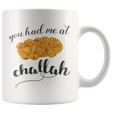 You Had Me At Challah Mug