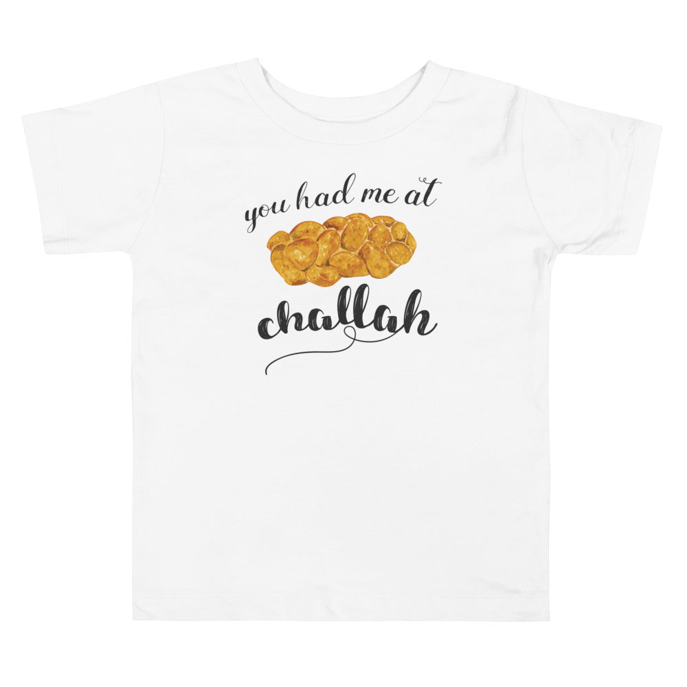 You Had Me at Challah Toddler Shirt