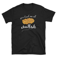 Had Me at Challah - Adult Shirt