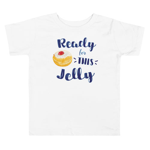 Ready for THIS Jelly Toddler Hanukkah Shirt