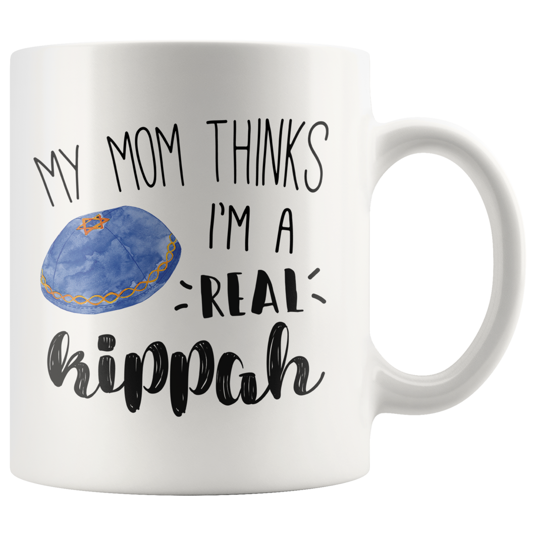 My Mom Thinks I'm A Real Kippah Mug