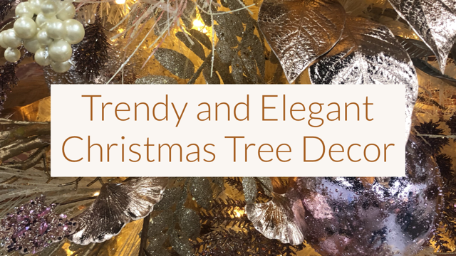 How To Create a Trendy and Elegant Christmas Tree