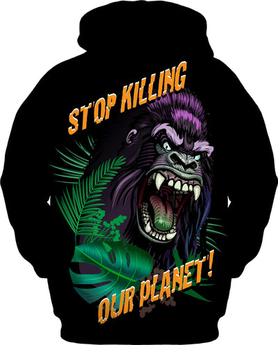 Stop Killing Our Planet Custom Hoodie