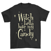 Witch Betta Have My Candy Classic T-Shirt