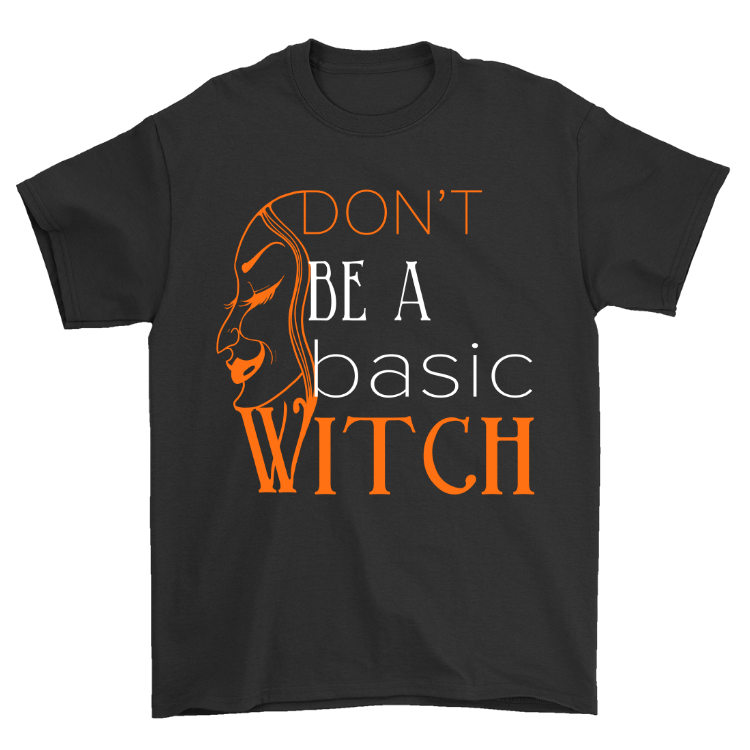 Don't Be A Basic Witch Classic T-Shirt