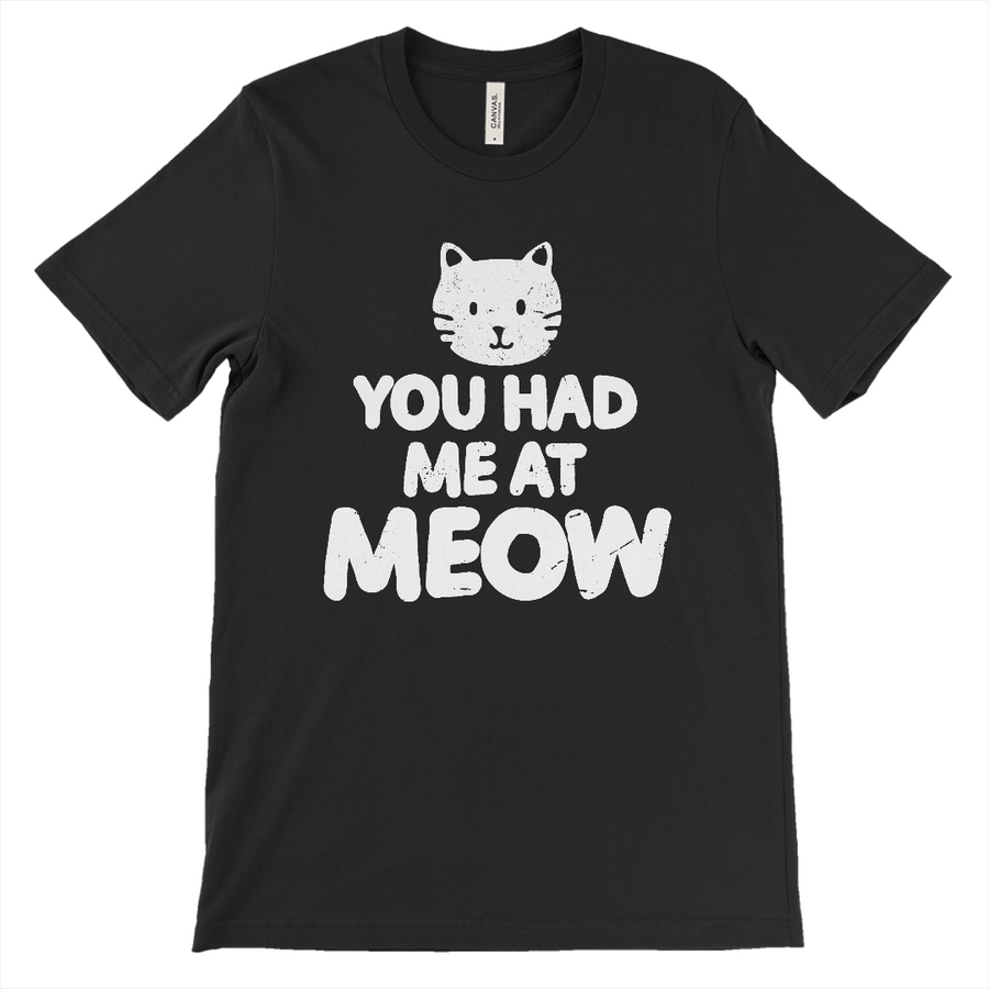 You had Me at MEOW Cat T-Shirt